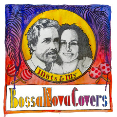 Bossa Nova Covers - Bossa Nova Covers, Mats & My