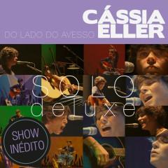 Do Lado Do Avesso – Cássia Eller – SOLO (Deluxe Edition) - Cássia Eller
