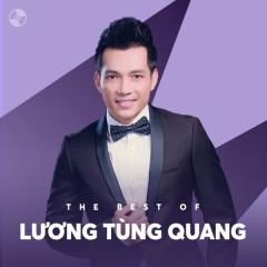 Những Bài Hát Hay Nhất Của Lương Tùng Quang - Lương Tùng Quang