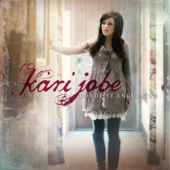 Donde Te Encuentro - Kari Jobe