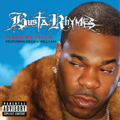 I Love My B**** - Busta Rhymes,will.i.am,Kelis