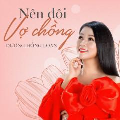 Nên Đôi Vợ Chồng (Single) - Dương Hồng Loan