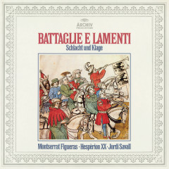 Battaglie E Lamenti - Montserrat Figueras, Ton Koopman, Hesperion XX, Jordi Savall