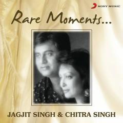 Rare Moments - Jagjit Singh,Chitra Singh
