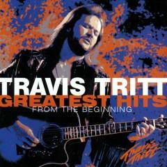 Greatest Hits: From the Beginning - Travis Tritt