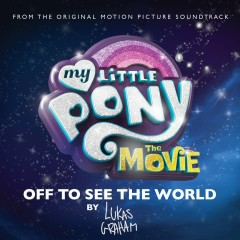 Off to See the World - Lukas Graham, My Little Pony