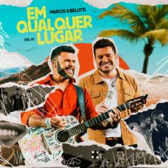 Em Qualquer Lugar Vol. 1 (Ao Vivo) - Marcos & Belutti