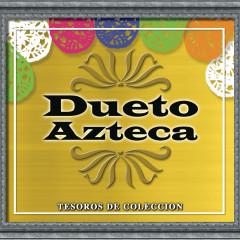 Tesoros De Coleccion - Dueto Azteca - Dueto Azteca