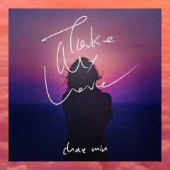 Take My Love (Single)