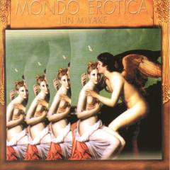 Mondo Erotica - Jun Miyake