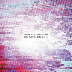 [no Game No Life] complete Songs 'NO SONG NO LIFE'