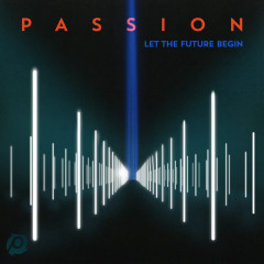Passion: Let The Future Begin - Passion