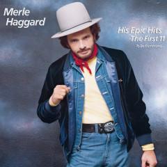 His Epic Hits - Merle Haggard
