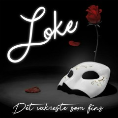 Det Vakreste Som Fins - LOKE,Thomas Gregersen,Alexander Rybak