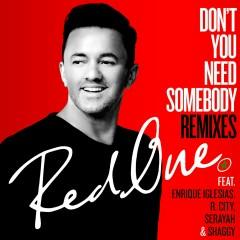 Don't You Need Somebody (feat. Enrique Iglesias, R. City, Serayah & Shaggy) [Remixes] - RedOne, Enrique Iglesias, R. City, Serayah, Shaggy