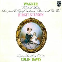 Wagner: Wesendonck Lieder; Arias from Der fliegende Holländer, Rienzi & Die Feen - Birgit Nilsson, London Symphony Orchestra, Sir Colin Davis