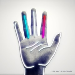 Fitz and The Tantrums (Deluxe Edition) - Fitz And The Tantrums