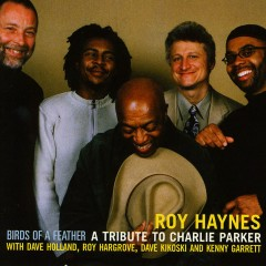 Birds of a Feather - A Tribute to Charlie Parker (feat. Dave Holland, Roy Hargrove, Dave Kikoski & Kenny Garrett) - Roy Haynes, Dave Holland, Dave Kikoski, Kenny Garrett, Roy Hargrove