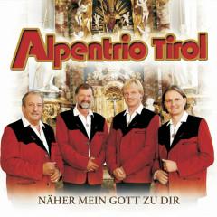 Näher Mein Gott Zu Dir - Alpentrio Tirol