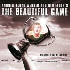 The Beautiful Game - ORIGINAL CAST RECORDING