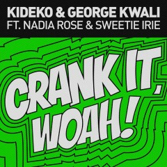 Crank It (Woah!) [Remixes] - EP - Kideko,George Kwali,Nadia Rose,Sweetie Irie