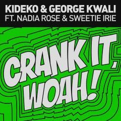 Crank It (Woah!) [Remixes] - EP - Kideko,George Kwali,Nadia Rose,Sweetie Irie