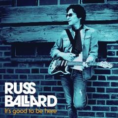 It's Good to Be Here - Russ Ballard