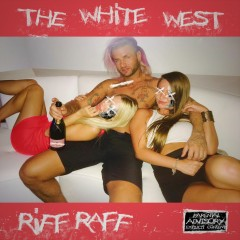 The White West - Riff Raff, DJ Afterthought