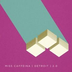Detroit 2.0 - Miss Caffeina