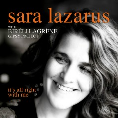It's All Right with Me (feat. Biréli Lagrène Gipsy Project) - Sara Lazarus, Biréli Lagrène Gipsy Project