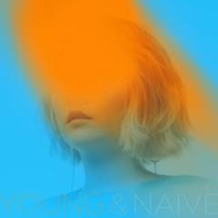 Young & Naive (Single)