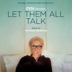 Let Them All Talk (Original Motion Picture Soundtrack) - Thomas Newman