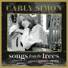 Songs From the Trees (A Musical Memoir Collection) - Carly Simon