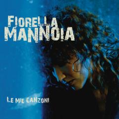 Le Mie Canzoni - Fiorella Mannoia