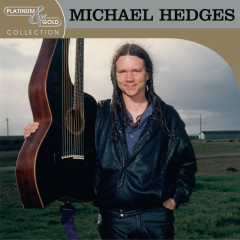 Platinum & Gold Collection - Michael Hedges