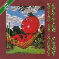 Waiting for Columbus (Live Version) - Little Feat