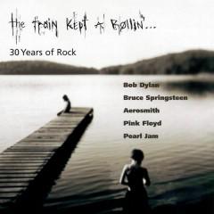 The Train Kept A Rollin'...30 Years Of Rock