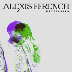 Waterfalls - Alexis Ffrench