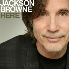 Here - Jackson Browne