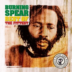 Best Of The Fittest - Burning Spear