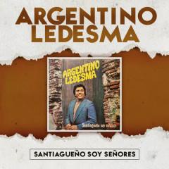 Santiaguenõ Soy Senõres - Argentino Ledesma