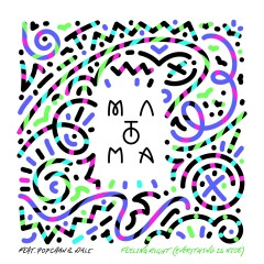 Feeling Right (Everything Is Nice) [feat. Popcaan & Wale] - Matoma, Popcaan, Wale