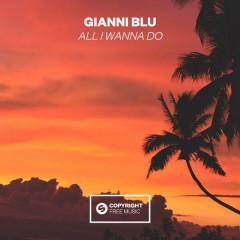 All I Wanna Do (Single)