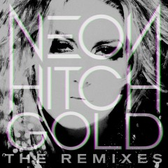 Gold Remix EP - Neon Hitch