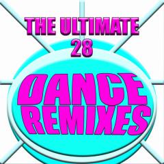 The Ultimate 28 Dance Remixes - Various Artists