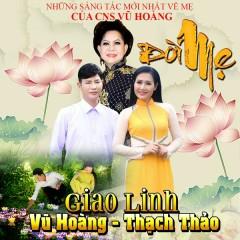 Đời Mẹ (EP) - Vũ Hoàng, Giao Linh, Thạch Thảo