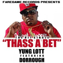 Thass A Bet (feat. Dorrough)