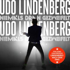 Niemals dran gezweifelt - Udo Lindenberg