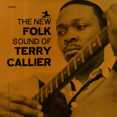 The New Folk Sound Of Terry Callier (Deluxe Edition) - Terry Callier