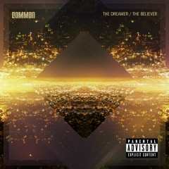 The Dreamer, The Believer - Common